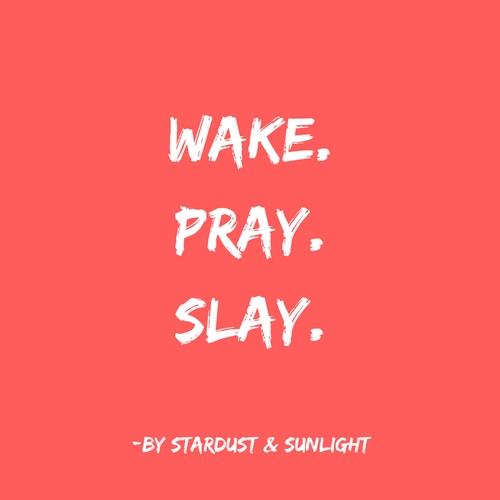Wake.Pray.Slay..jpg