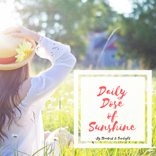 Daily Dose of Sunshine by Stardust and Sunlight